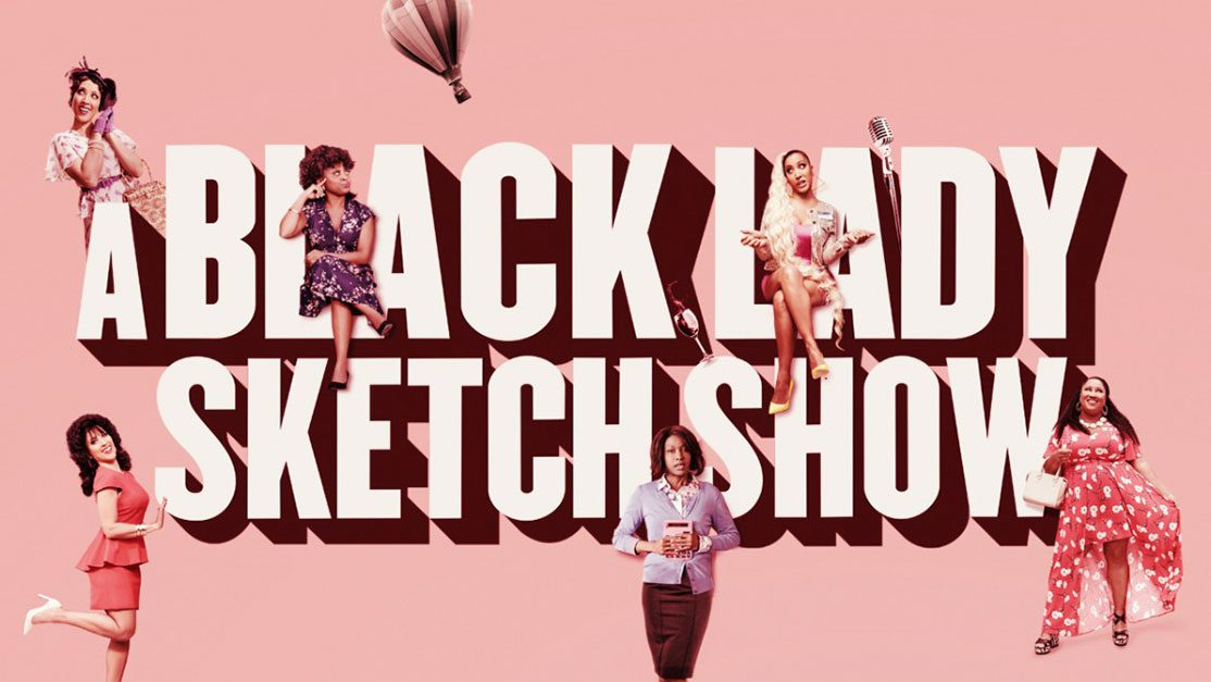 'A Black Lady Sketch Show'